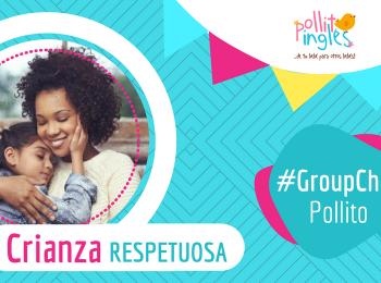 #GroupChatPollito Crianza Respetuosa